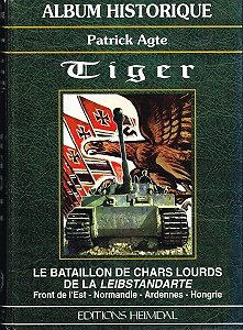 Tiger, Patrick Agte, Editions Heimdal 1996.