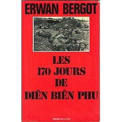 Les 170 jours de Diên Biên Phu, Erwan bergot, Presses de la Cité 1979.