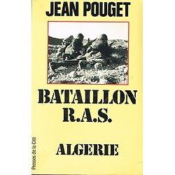 Bataillon R.A.S Algérie, Jean Pouget, Presse de la Cité 1981.
