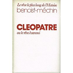 Cléopâtre ou le rêve évanoui, Jacques Benoît Méchin, 1979