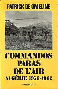 Commandos Paras de l'Air, Algérie 1956-1962, Patrick de Gmeline, Presses de la Cité 1988.