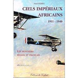 Ciels impériaux africains 1911-1940, Vital Ferry, Editions du Gerfaut 2005.