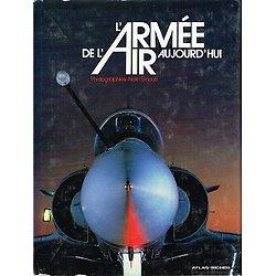 L'Armée de l'Air aujourd'hui, photographie de Alain Ernoult, Editions Atlas 1987.