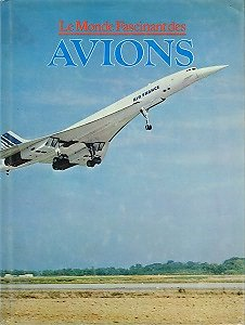 Le Monde Fascinant des Avions, David Mondey, Gründ 1977.