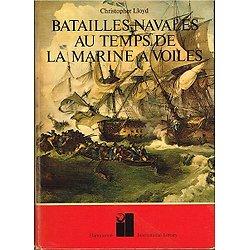 Batailles navales au temps de la marine à voiles, Christopher Lloyd, Flammarion 1970.