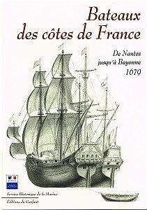 Bateaux des côtes de France, de Nantes jusqu'à bayonne 1676, Service historique de la Marine, éditions du Gerfaut 2002