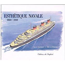Esthétique navale 1830-2010, André Lambert, Michel Perchoc, Editions du Gerfaut 2009.