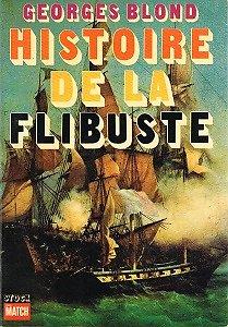 Histoire de la Flibuste, Georges Blond, Stock/ Paris Match 1969.