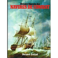 Histoire illustrée des navires de combat, Bernard Ireland, Editions Princesse 1978.