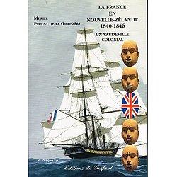 La France en Nouvelle Zélande 1840-1846 , Muriel Proust de la Gironière, Editions du Gerfaut 2002.