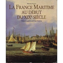 La France maritime au début du XIXè siècle, Martine Acerra, Editions du Layeur 2001.