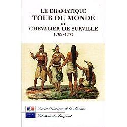 Le dramatique tour du Monde du Chevalier de Surville 1769-1775, Editions du Gerfaut 2004.