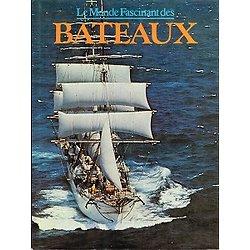 Le Monde Fascinant des Bateaux, JH Martin, Geoffrey Bennett, Gründ 1977.