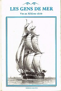 Les gens de mer Vus au XIXème siècle, Editions Errance 1983.