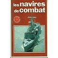 Les navires de combat, Hugh Lyon, France Loisirs 1982.