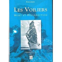Les Voiliers, Mort et résurrection, Christian Fauvel, Editions Alan Sutton 2000.
