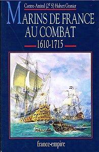 Marins de France au combat 1610-1715, Contre-Amiral Hubert Granier, France-Empire 1994.