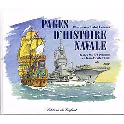 Pages d'histoire navale, textes de Michel Perchoc et Jean-Virgile Fuchs, illustrations André Lambert, Editions du Gerfaut 2004.