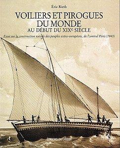 Voiliers et pirogues du Monde au début du XIXème siècle, Eric Rieth, Editions du Layeur 2012.