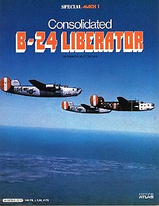 Consolidated B-24 Liberator, Mister Kit et J.P De Cock, Editons Atlas 1980
