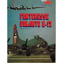 Forteresse Volante B-17, Mister Kit et J.P De Cock, Editions Atlas 1979.