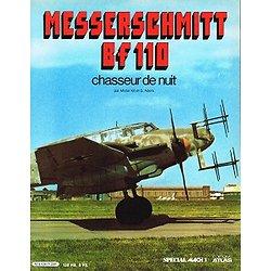 Messerschmitt Bf 110 chasseur de nuit, Mister Kit et G. Aders, Editions Atlas 1981.