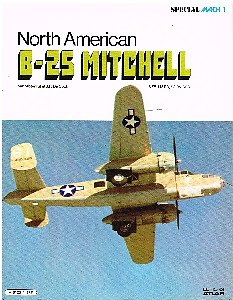 North American B-25 Mitchell, Mister Kit et J.P De Cock, Editions Atlas 1980.
