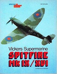 Vickers Supermarine Spitfire MK IX / XVI, Mister Kit et J.P De Cock, Editions Atlas 1978