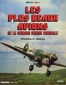 Les plus beaux avions de la Seconde Guerre Mondiale, Maquettes en plastique, Editions Atlas 1981.