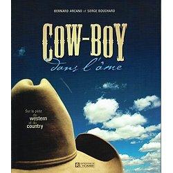 Cow-Boy dans l'âme, Bernard Arcand, Serge Bouchard, Les Editions de l'Homme 2002.
