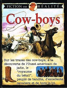 Cow-boys, Fiction ou réalité, Stewart Ross, illustrations Mc Rae Books, Editions de l'Olympe 1996.