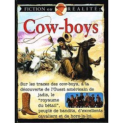 Cow-boys, Fiction ou réalité, Stewart Ross, illustrations Mc Rae Books, Editions de l'Olympe 1996.