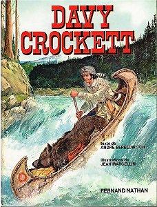 Davy Crockett, Texte de A. Berelowitch, dessins de J. Marcellin, Fernand Nathan 1977.