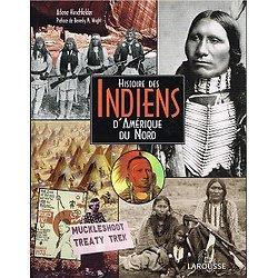 Histoire des Indiens d'Amérique du Nord, Arlene Hirschfelder, Larousse 2001.