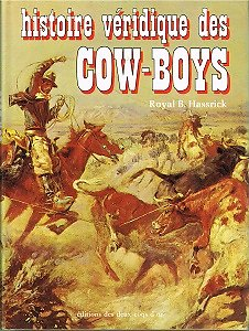 Histoire véridique des Cow-Boys, Royal B. Hassrick, Editions des deux coqs d'or 1976.
