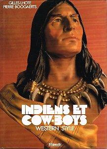 Indiens et Cow-Boys, Wertern Style, Gilles Lhote, Pierre Boogaerts, Filpacchi 1990.