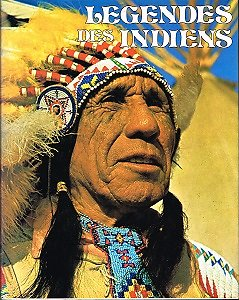 Légendes des Indiens, Henry Rowe-Schoolcraft, Minerva France Loisirs 1980