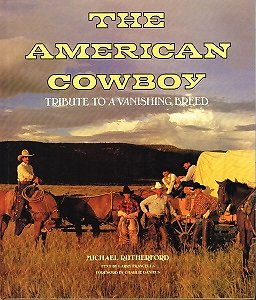 The American Cowboy, Michael Rutherford, Gallery Books 1990.