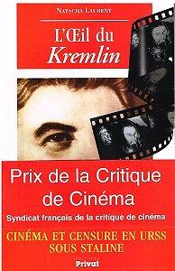L'oeil du Kremlin, Cinéma et censure en URSS sous Staline (1928-1953), Natacha Laurent, Privat 2000