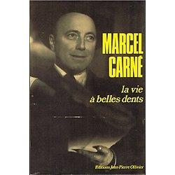 La vie à belles dents, Marcel Carné, Editions Jean-Pierre Ollivier 1975.
