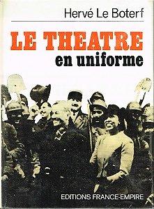 Le théâtre en uniforme, Hervé le Boterf, Editions France-Empire 1973.