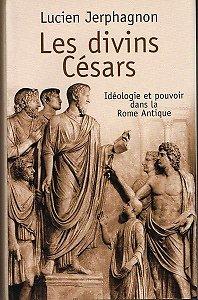 Les divins Césars, Lucien Jerphagnon, France-Loisirs 2005.