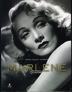 Marlene Dietrich, Marie-Theres Arnbom, Editions Place des Victoires 2012