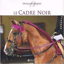 Le Cadre Noir, éditions Atlas 2013