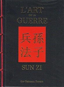 L'Art de la Guerre, Sun Zi, Guy Trédaniel Editeur, 2011.