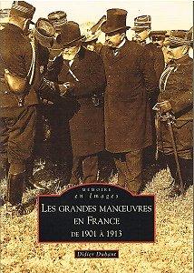 Les Grandes Manoeuvres en France de 1901 à 1913, Didier Dubant, Editions Alan Sutton 2007.