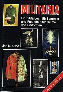 Militaria, Jan K.Kube, Podzun-Pallas 1987.