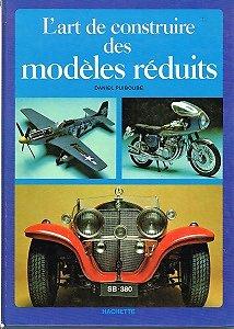 L'art de construire des modèles réduits, Daniel Puiboube, Hachette 1977.