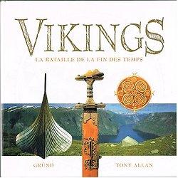 Vikings, la bataille de la fin des temps, Tony Allan, Gründ 2002.