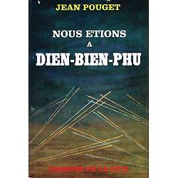Nous étions à Dien Bien Phu, Jean Pouget, Presse de la Cité 1964.